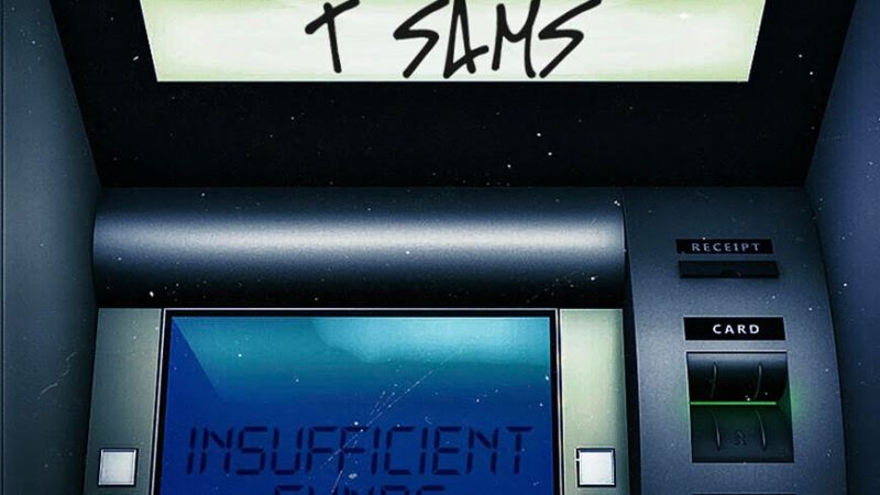 T Sams Insufficient Funds